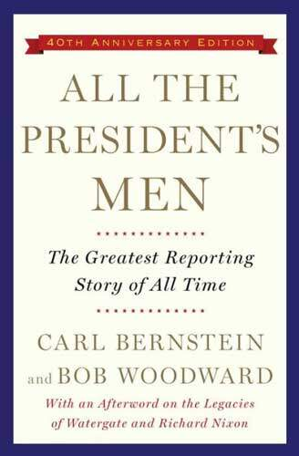 All The President's Men by Carl Berstein and Bob Woodward