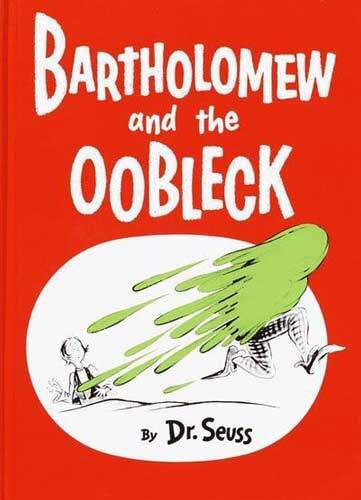 Bartholemew and the Oobleck by Dr Seuss