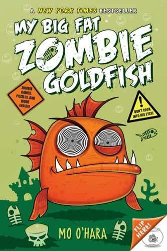 My Big Fat Zombie Goldfish by Mo O'Hara
