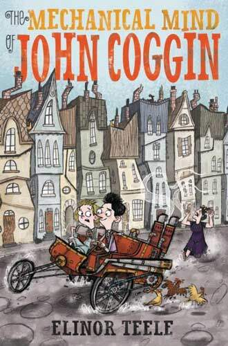 The Mechanical Mind of John Coggin by Elinor Teele