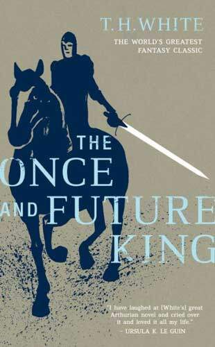 The One and Future King by TH White