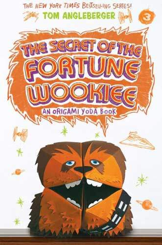 The Secret of the Fortune Wookie by Tom Angleberger